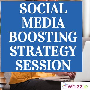 Social-Media-Boosting-Strategy-Session-by-Whizz.ie